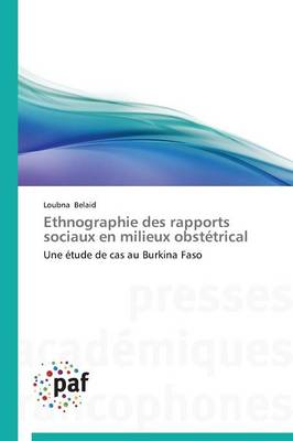 Ethnographie Des Rapports Sociaux En Milieux Obstetrical - Omn.Pres.Franc. (Paperback)