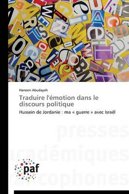 Traduire l'Emotion Dans Le Discours Politique - Omn.Pres.Franc. (Paperback)