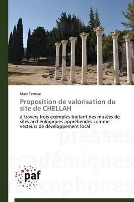 Proposition de Valorisation Du Site de Chellah - Omn.Pres.Franc. (Paperback)