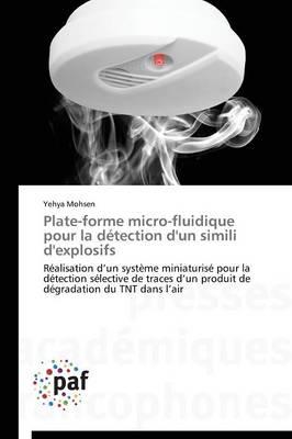 Plate-Forme Micro-Fluidique Pour La D�tection d'Un Simili d'Explosifs - Omn.Pres.Franc. (Paperback)