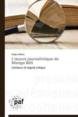 L Uvre Journalistique de Mongo B�ti - Omn.Pres.Franc. (Paperback)