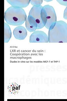 Lxr Et Cancer Du Sein: Coop ration Avec Les Macrophages - Omn.Pres.Franc. (Paperback)