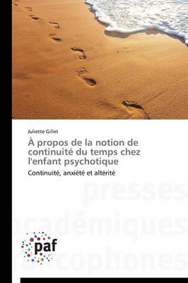 � Propos de la Notion de Continuit� Du Temps Chez l'Enfant Psychotique - Omn.Pres.Franc. (Paperback)
