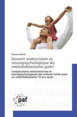 Devenir Endocrinien Et Neuropsychologique Du M dulloblastome Gu ri - Omn.Pres.Franc. (Paperback)