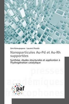 Nanoparticules Au-Pd Et Au-Rh Support�es - Omn.Pres.Franc. (Paperback)