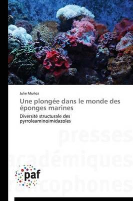Une Plong�e Dans Le Monde Des �ponges Marines - Omn.Pres.Franc. (Paperback)