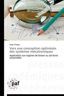 Vers Une Conception Optimis�e Des Syst�mes M�catroniques - Omn.Pres.Franc. (Paperback)