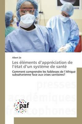 Les �l�ments D Appr�ciation de L �tat D Un Syst�me de Sant� - Omn.Pres.Franc. (Paperback)