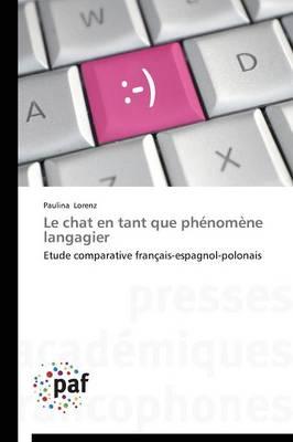 Le Chat En Tant Que Ph�nom�ne Langagier - Omn.Pres.Franc. (Paperback)