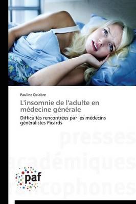 L'Insomnie de l'Adulte En Medecine Generale - Omn.Pres.Franc. (Paperback)