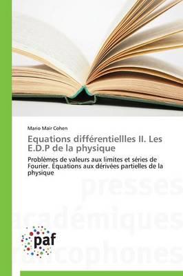 Equations Diff�rentiellles II. Les E.D.P de la Physique - Omn.Pres.Franc. (Paperback)
