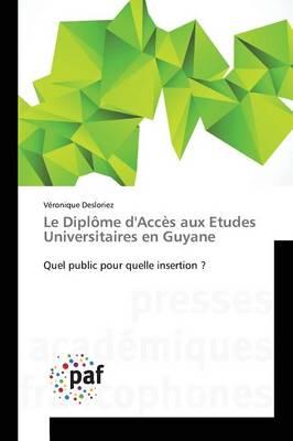 Le Dipl�me d'Acc�s Aux Etudes Universitaires En Guyane - Omn.Pres.Franc. (Paperback)