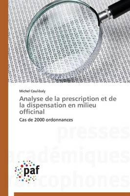 Analyse de la Prescription Et de la Dispensation En Milieu Officinal - Omn.Pres.Franc. (Paperback)