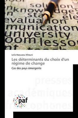 Les D�terminants Du Choix d'Un R�gime de Change - Omn.Pres.Franc. (Paperback)