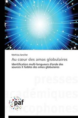 Au C Ur Des Amas Globulaires - Omn.Pres.Franc. (Paperback)
