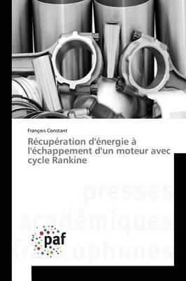 R�cup�ration d'�nergie � l'�chappement d'Un Moteur Avec Cycle Rankine - Omn.Pres.Franc. (Paperback)