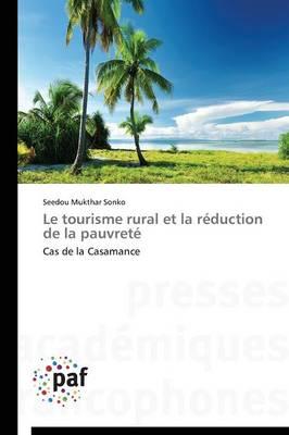 Le Tourisme Rural Et La R�duction de la Pauvret� - Omn.Pres.Franc. (Paperback)