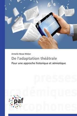 de l'Adaptation Th��trale - Omn.Pres.Franc. (Paperback)