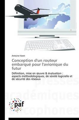 Conception d'Un Routeur Embarqu� Pour l'Avionique Du Futur - Omn.Pres.Franc. (Paperback)