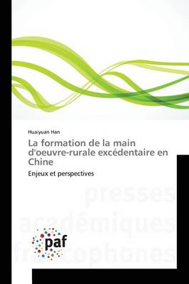 La Formation de la Main d'Oeuvre-Rurale Exc�dentaire En Chine - Omn.Pres.Franc. (Paperback)