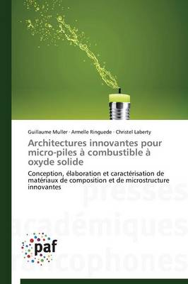 Architectures Innovantes Pour Micro-Piles � Combustible � Oxyde Solide - Omn.Pres.Franc. (Paperback)
