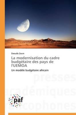 La Modernisation Du Cadre Budg�taire Des Pays de l'Uemoa - Omn.Pres.Franc. (Paperback)
