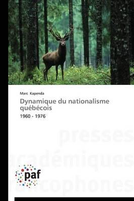 Dynamique Du Nationalisme Qu�b�cois - Omn.Pres.Franc. (Paperback)