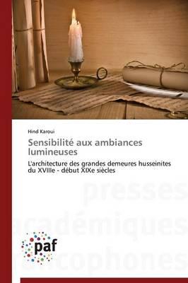 Sensibilit� Aux Ambiances Lumineuses - Omn.Pres.Franc. (Paperback)