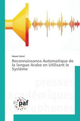 Reconnaissance Automatique de la Langue Arabe En Utilisant Le Syst�me - Omn.Pres.Franc. (Paperback)