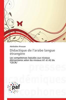 Didactique de L Arabe Langue Etrangere - Omn.Pres.Franc. (Paperback)
