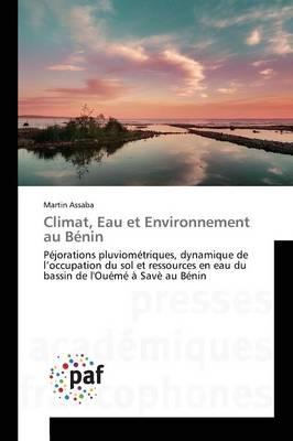 Climat, Eau Et Environnement Au B�nin - Omn.Pres.Franc. (Paperback)