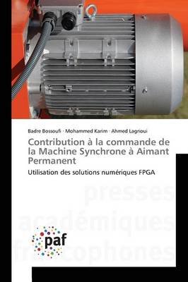 Contribution � La Commande de la Machine Synchrone � Aimant Permanent - Omn.Pres.Franc. (Paperback)