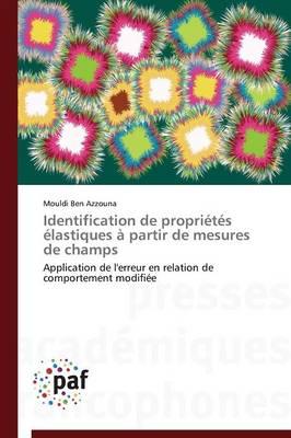 Identification de Proprietes Elastiques A Partir de Mesures de Champs - Omn.Pres.Franc. (Paperback)