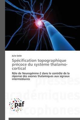 Specification Topographique Precoce Du Systeme Thalamo-Cortical - Omn.Pres.Franc. (Paperback)
