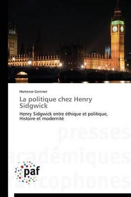 La Politique Chez Henry Sidgwick - Omn.Pres.Franc. (Paperback)