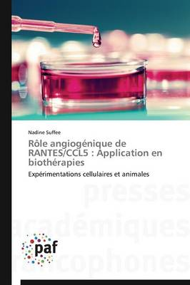 R�le Angiog�nique de Rantes/Ccl5: Application En Bioth�rapies - Omn.Pres.Franc. (Paperback)
