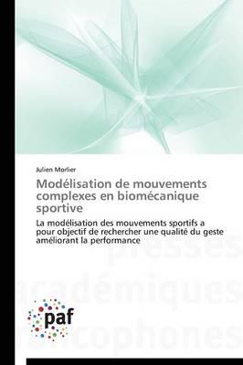 Mod�lisation de Mouvements Complexes En Biom�canique Sportive - Omn.Pres.Franc. (Paperback)