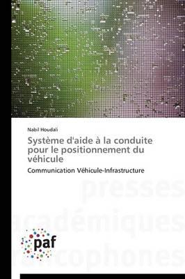Syst�me d'Aide � La Conduite Pour Le Positionnement Du V�hicule - Omn.Pres.Franc. (Paperback)
