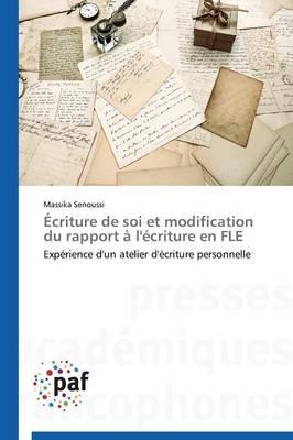 �criture de Soi Et Modification Du Rapport � l'�criture En Fle - Omn.Pres.Franc. (Paperback)
