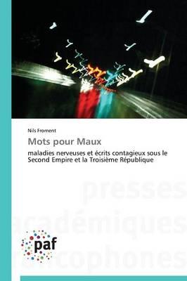Mots Pour Maux - Omn.Pres.Franc. (Paperback)