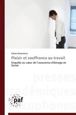 Plaisir Et Souffrance Au Travail - Omn.Pres.Franc. (Paperback)