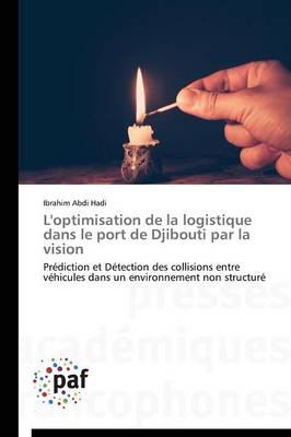 L'Optimisation de la Logistique Dans Le Port de Djibouti Par La Vision - Omn.Pres.Franc. (Paperback)