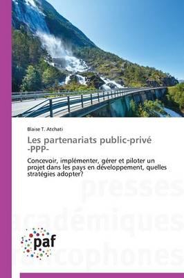Les Partenariats Public-Priv� -Ppp- - Omn.Pres.Franc. (Paperback)