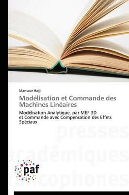 Mod�lisation Et Commande Des Machines Lin�aires - Omn.Pres.Franc. (Paperback)