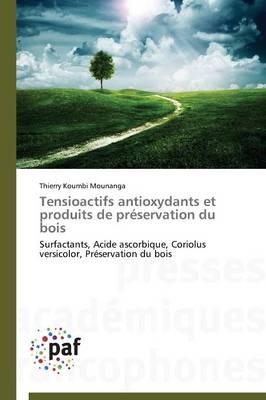 Tensioactifs Antioxydants Et Produits de Preservation Du Bois - Omn.Pres.Franc. (Paperback)