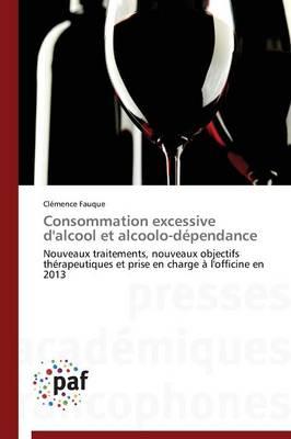 Consommation Excessive d'Alcool Et Alcoolo-D�pendance - Omn.Pres.Franc. (Paperback)