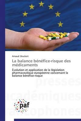 La Balance B�n�fice-Risque Des M�dicaments - Omn.Pres.Franc. (Paperback)