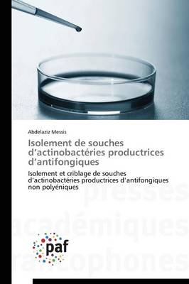 Isolement de Souches D Actinobacteries Productrices D Antifongiques - Omn.Pres.Franc. (Paperback)