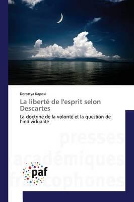 La Libert de l'Esprit Selon Descartes - Omn.Pres.Franc. (Paperback)