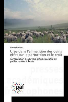 Uree Dans Lalimention Des Ovins Effet Sur Le Parturition Et Le Croit - Omn.Pres.Franc. (Paperback)